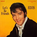 Elvis - Lets Be Friends