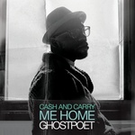 Ghostpoet - Cash And Carry Me Home