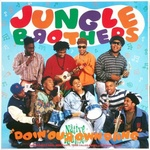Jungle Brothers - Doin Our Own Dang